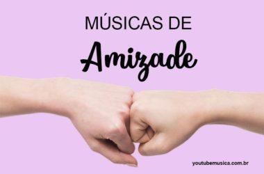 Músicas de Amizade