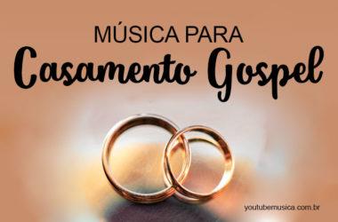 Músicas para Casamento Gospel