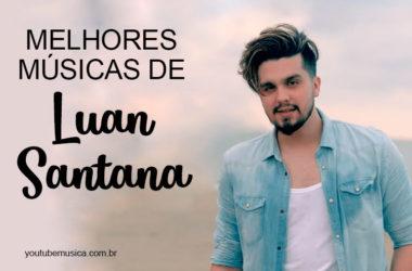 As Melhores Músicas de Luan Santana