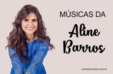 Músicas de Aline Barros que vão aumentar sua fé e adoração!