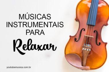 Músicas Instrumentais para Relaxar e meditar a qualquer hora!