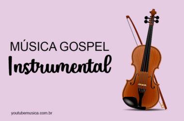 Música Gospel Instrumental para relaxar sentindo a presença de Deus