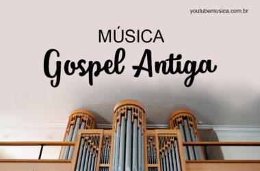 Música Gospel Antiga com clássicos que tocam o coração!