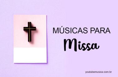 Músicas para Missa de louvores a Deus e aclamação ao Evangelho